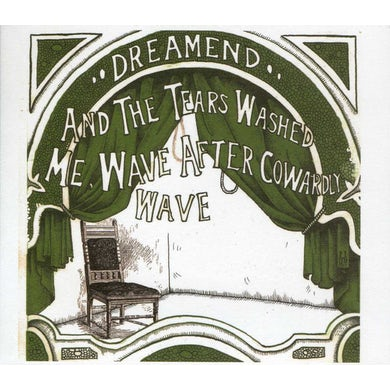 Dreamend THE TEARS WASHED ME WAVE AFTER COWARDLY WAVE CD