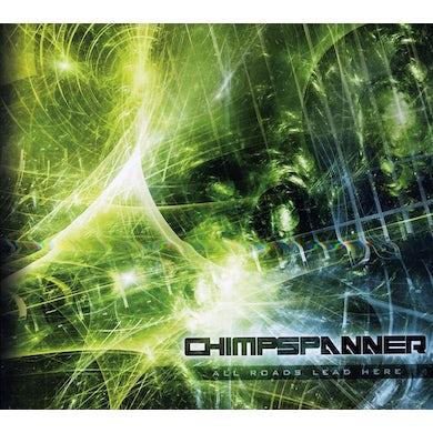 Chimp Spanner ALL ROADS LEAD HERE CD