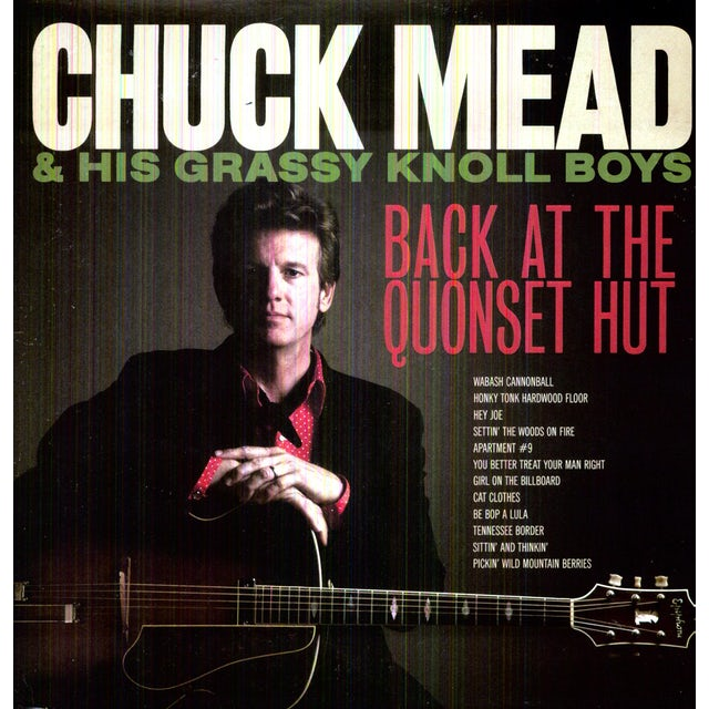 Chuck / His Grassy Knoll Boys Mead BACK AT THE QUONSET HUT Vinyl Record