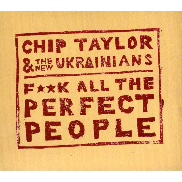 Chip Taylor FUCK ALL THE PERFECT PEOPLE CD