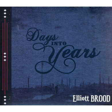 Elliott Brood DAYS INTO YEARS CD