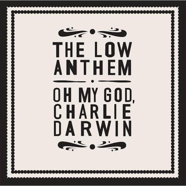 The Low Anthem OH MY GOD CHARLIE DARWIN (Vinyl)