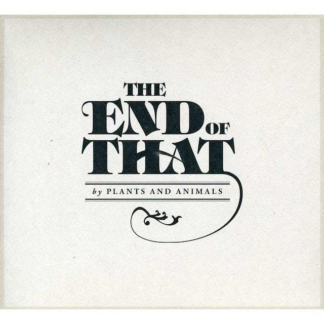 Plants & Animals END OF THAT CD