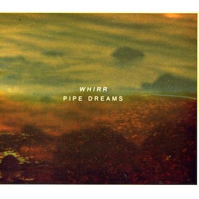Whirr PIPE DREAMS CD