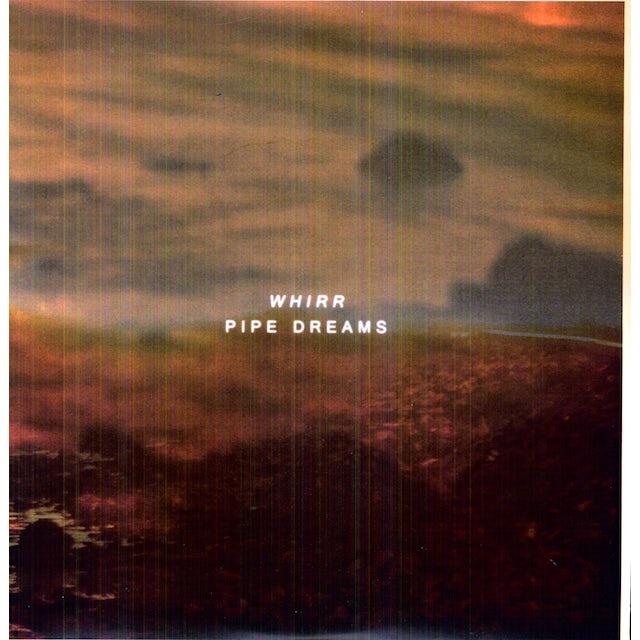 Whirr PIPE DREAMS Vinyl Record