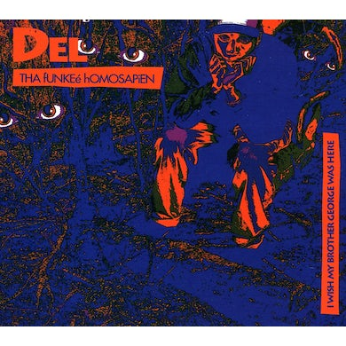 Del The Funky Homosapien I WISH MY BROTHER GEORGE WAS HERE CD