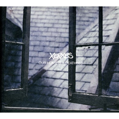 Xerxes OUR HOME IS A DEATHBED CD