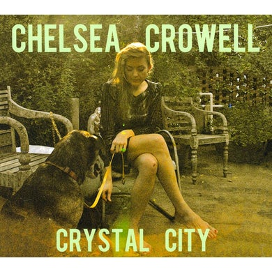 Chelsea Crowell CRYSTAL CITY CD