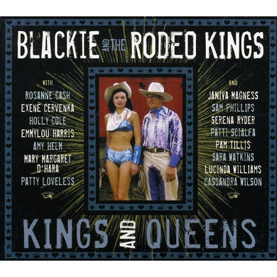 Blackie & The Rodeo Kings KINGS & QUEENS CD