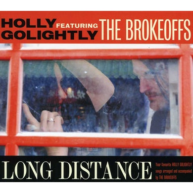 Holly Golightly & The Brokeoffs LONG DISTANCE CD
