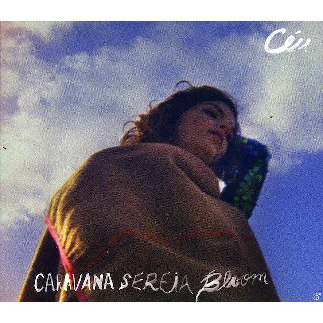 Ceu CARAVANA SEREIA BLOOM CD