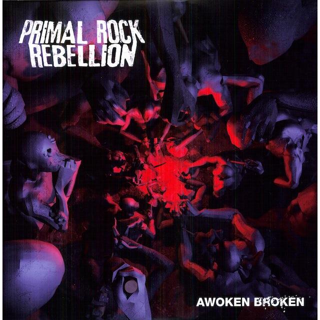 Primal Rock Rebellion AWOKEN BROKEN Vinyl Record