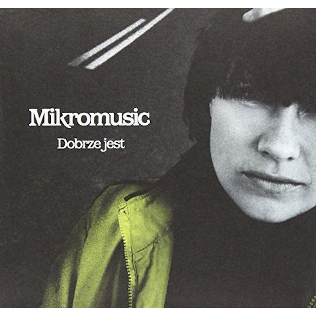 Mikromusic DOBRZE JEST CD