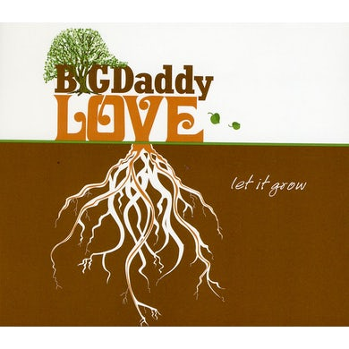 Big Daddy Love LET IT GROW CD