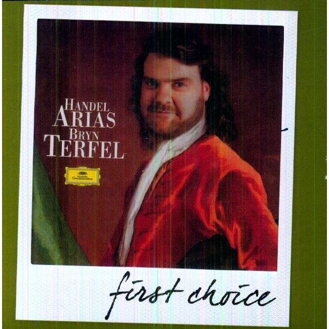 Bryn Terfel FIRST CHOICE: HANDEL & ARIAS CD