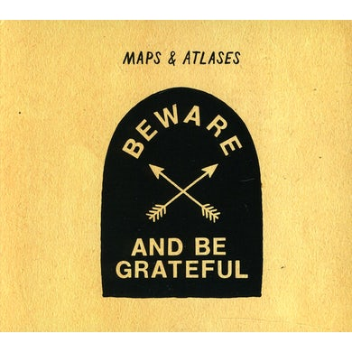 Maps & Atlases BEWARE & BE GRATEFUL CD