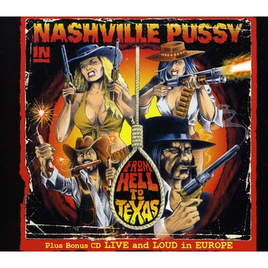 Nashville Pussy FROM HELL TO TEXAS: LIVE & LOUD IN EUROPE CD