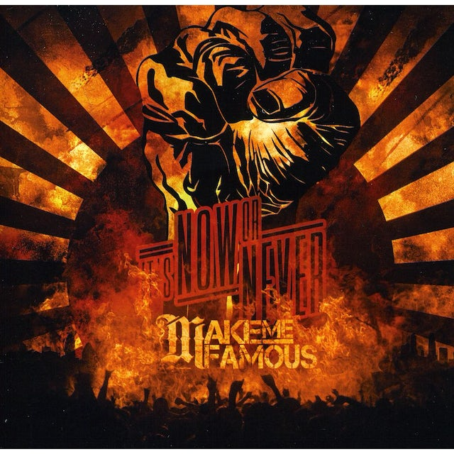 Make Me Famous IT'S NOW OR NEVER CD