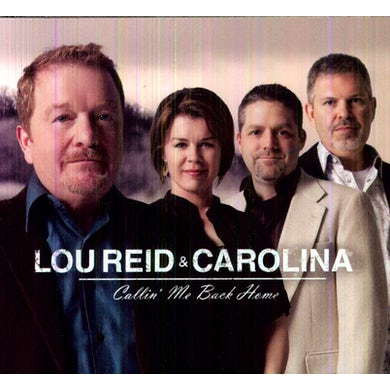 Lou Reid & Carolina CALLIN ME BACK HOME CD