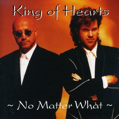 King Of Hearts NO MATTER WHAT CD