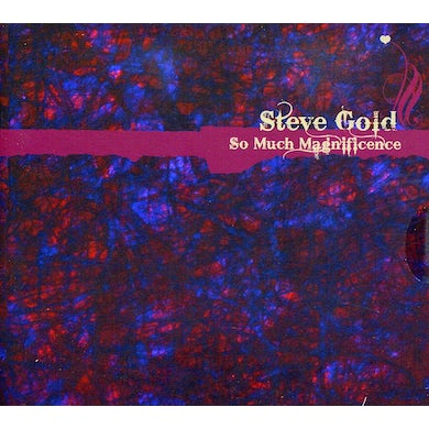 Steve Gold SO MUCH MAGNIFICENCE CD