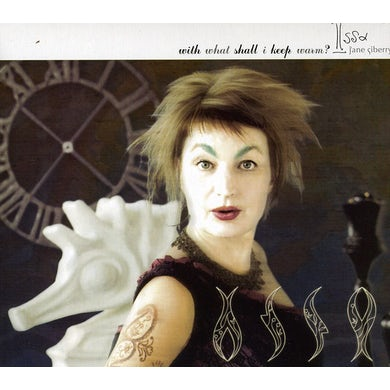 Jane Siberry WITH WHAT SHALL I KEEP WARM? CD