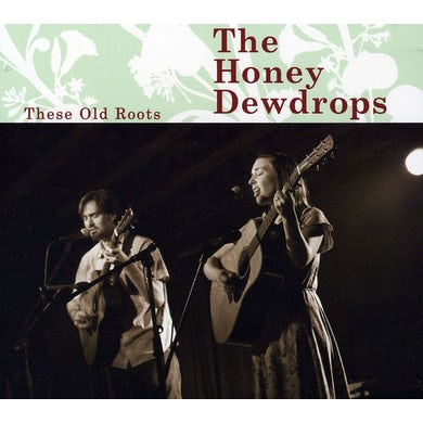 Honey Dewdrops THESE OLD ROOTS CD