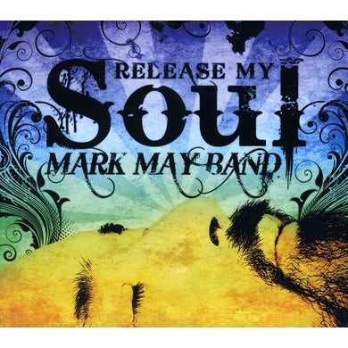 Mark May RELEASE MY SOUL CD