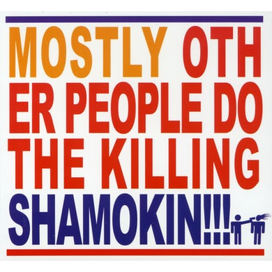 Mostly Other People Do The Killing SHAMOKIN CD