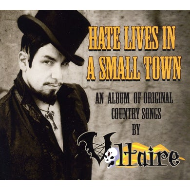 Voltaire HATE LIVES IN A SMALL TOWN CD