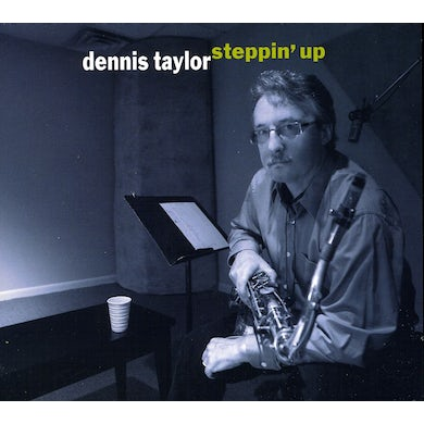 Dennis Taylor STEPPIN' UP CD