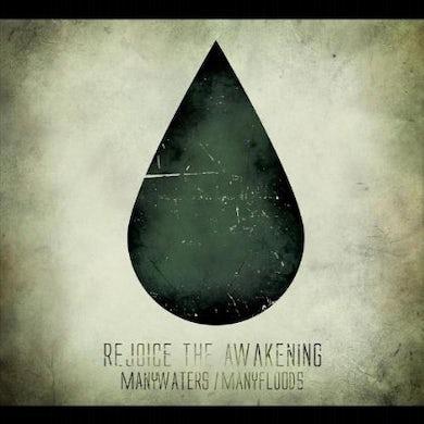 Rejoice the Awakening MANY WATERS/MANY FLOODS CD