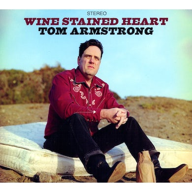 Tom Armstrong WINE STAINED HEART CD