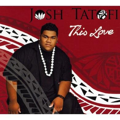 Josh Tatofi THIS LOVE CD