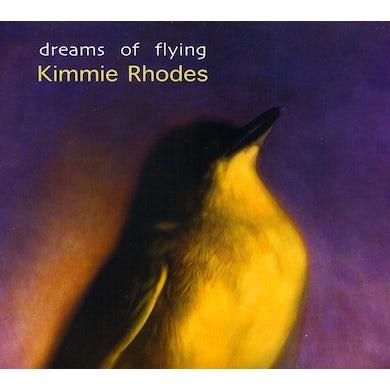 Kimmie Rhodes DREAMS OF FLYING CD