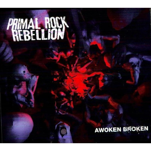 Primal Rock Rebellion AWOKEN BROKEN CD