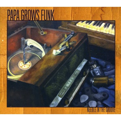 Papa Grows Funk NEEDLE IN THE GROOVE CD