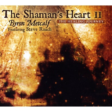 Steve Roach / Byron Metcalf  THE SHAMAN'S HEART II CD