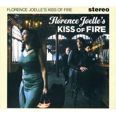 Florence Joelle KISS OF FIRE CD