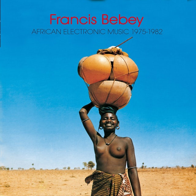 Francis Bebey AFRICAN ELECTRONIC MUSIC 1975-1982 Vinyl Record