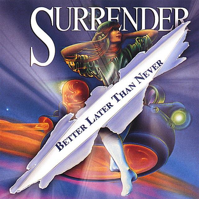 Surrender BETTER LATER THAN NEVER CD