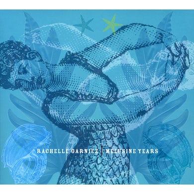 Rachelle Garniez MELUSINE YEARS CD