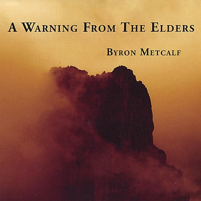 Byron Metcalf WARNING FROM ELDERS CD