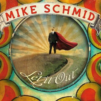 Mike Schmid LET IT OUT CD