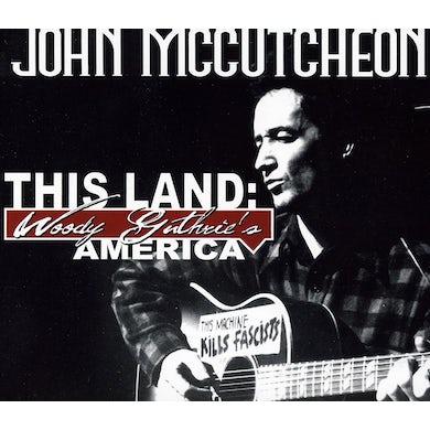 John McCutcheon THIS LAND: WOODY GUTHRIE'S AMERICA CD