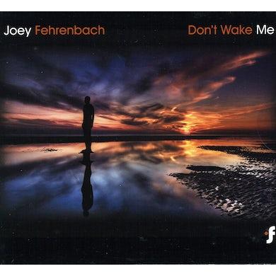 Joey Fehrenbach DON'T WAKE ME CD