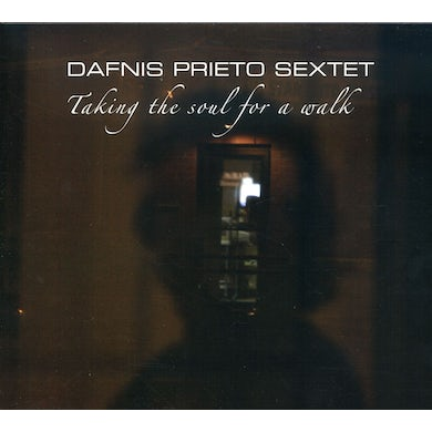 Dafnis Prieto TAKING THE SOUL FOR A WALK CD