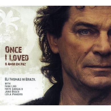 B.J. Thomas ONCE I LOVED CD