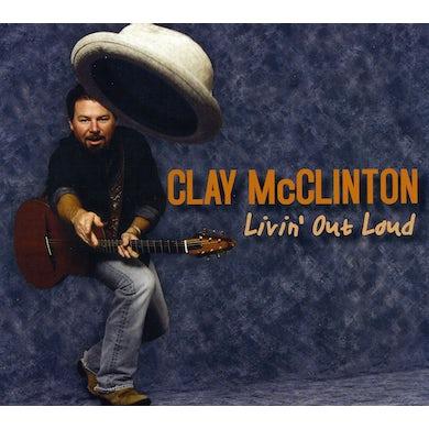 Clay McClinton LIVIN OUT LOUD CD