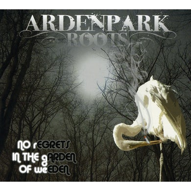 Arden Park Roots NO REGRETS IN THE GARDEN OF WEEDEN CD